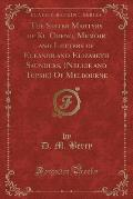 The Sister Martyrs of Ku Cheng, Memoir and Letters of Eleanor and Elizabeth Saunders, (Nellie and Topsie) of Melbourne (Classic Reprint)