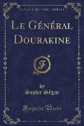 Le General Dourakine (Classic Reprint)