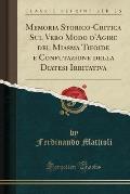Memoria Storico-Critica Sul Vero Modo D'Agire del Miasma Tifoide E Confutazione Della Diatesi Irritativa (Classic Reprint)