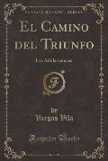 El Camino del Triunfo: Las Adolescencias (Classic Reprint)