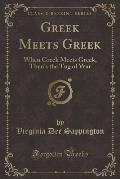 Greek Meets Greek: When Greek Meets Greek, Then's the Tug of War (Classic Reprint)