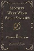 Mother West Wind When Stories (Classic Reprint)