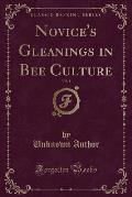 Novice's Gleanings in Bee Culture, Vol. 1 (Classic Reprint)