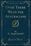 Over There with the Australians (Classic Reprint)