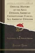 Official History of the 82nd Division, American Expeditionary Forces, All American Division (Classic Reprint)