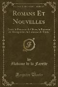 Madame de La Fayette: Romans Et Nouvelles (Classic Reprint)