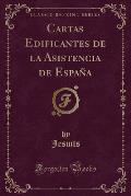 Cartas Edificantes de La Asistencia de Espana (Classic Reprint)