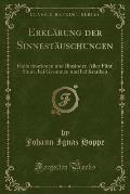 Erklarung Der Sinnestauschungen: Hallucinationen Und Illusionen Aller Funf Sinne, Bei Gesunden Und Bei Kranken (Classic Reprint)