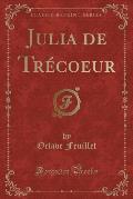 Julia de Trecoeur (Classic Reprint)