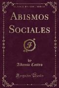 Abismos Sociales (Classic Reprint)