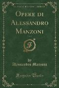 Opere Di Alessandro Manzoni, Vol. 2 (Classic Reprint)