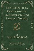 Le Gilblas de La Revolution, Vol. 2: Ou Les Confessions de Laurent Giffard (Classic Reprint)