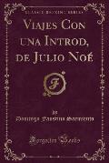Viajes Con Una Introd, de Julio Noe (Classic Reprint)