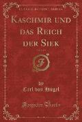 Kaschmir Und Das Reich Der Siek, Vol. 3 of 4 (Classic Reprint)