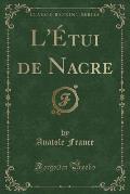 L'Etui de Nacre (Classic Reprint)