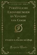 Personliche Erinnerungen an Vincent Van Gogh (Classic Reprint)