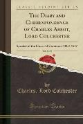 The Diary and Correspondence of Charles Abbot, Lord Colchester, Vol. 2 of 3: Speaker of the House of Commons 1802-1817 (Classic Reprint)
