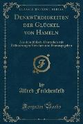 Denkwurdigkeiten Der Gluckel Von Hameln: Aus Dem Judisch-Deutschen Mit Erlauterungen Versehen Und Herausgegeben (Classic Reprint)