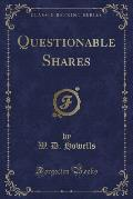 Questionable Shares (Classic Reprint)