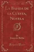 La Bajada de La Cuesta, Novela (Classic Reprint)