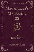 MacMillan's Magazine, 1881, Vol. 44 (Classic Reprint)