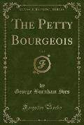 The Petty Bourgeois, Vol. 2 (Classic Reprint)