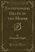 Epaminondas Helps in the House (Classic Reprint)