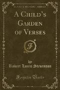 A Child's Garden of Verses (Classic Reprint)