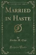 Married in Haste (Classic Reprint)