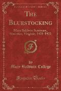 The Bluestocking: Mary Baldwin Seminary, Staunton, Virginia, 1921-1922 (Classic Reprint)