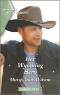 Her Wyoming Hero: A Clean Romance
