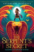 The Serpents Secret: Kiranmala and the Kingdom Beyond #1
