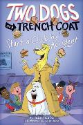Two Dogs in a Trench Coat Start a Club by Accident (Two Dogs in a Trench Coat #2), 2