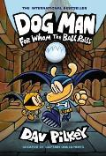 Dog Man: For Whom the Ball Rolls (Dog Man #7)