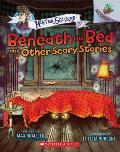 Beneath the Bed & Other Scary Stories An Acorn Book Mister Shivers