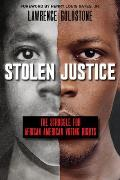 Stolen Justice The Struggle for African American Voting Rights Scholastic Focus The Struggle for African American Voting Rights