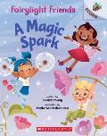 A Magic Spark: An Acorn Book (Fairylight Friends #1), Volume 1