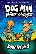 Mothering Heights (Dog Man #10)