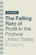 The Falling Rate of Profit in the Postwar United States Economy