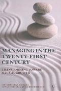 Managing the Twenty-First Century: Transforming Toward Mutual Growth