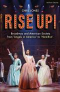 Rise Up Broadway & American Society from Angels in America to Hamilton