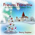 Princess Poinsettia: An Enchanted Christmas Story
