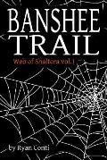 Banshee Trail: Web of Shaltera Vol. 1