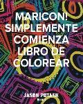 MARICON! Simplemente Comienza Libro de Colorear - Book 1