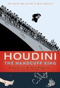 Houdini: The Handcuff King