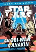 Star Wars An Obi Wan & Anakin Adventure A Choose Your Destiny Chapter Book