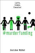 #Murderfunding