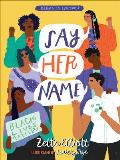 Say Her Name (Poems to Empower)