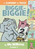 An Elephant and Piggie Biggie-Biggie!, Volume 2 (Elephant and Piggie)