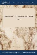 Adelaide: Or, the Countercharm: A Novel; Vol. V